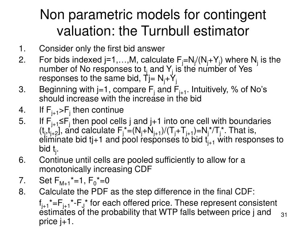 Non parametric models for contingent valuation: the Turnbull estimator