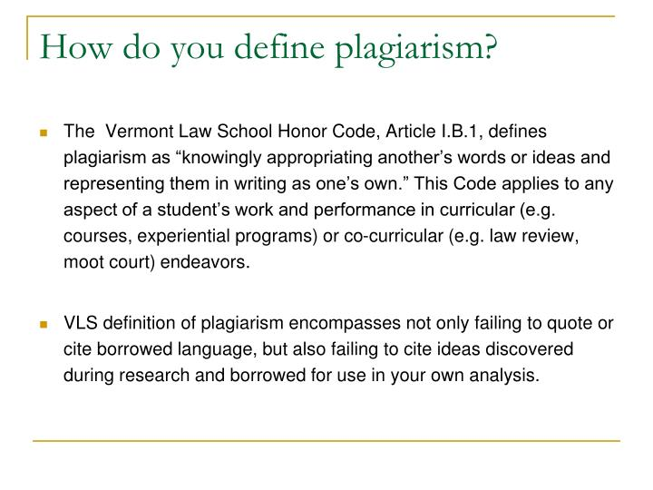 How do you define plagiarism?