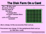 the disk farm on a card