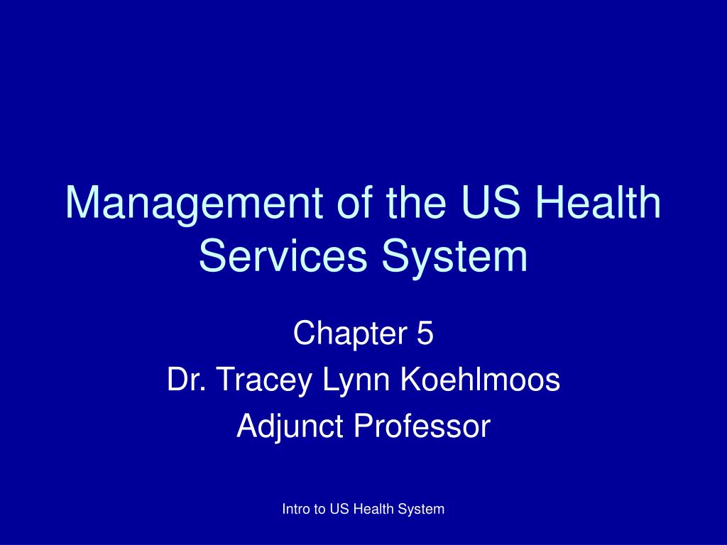 Management of the US Health Services System
