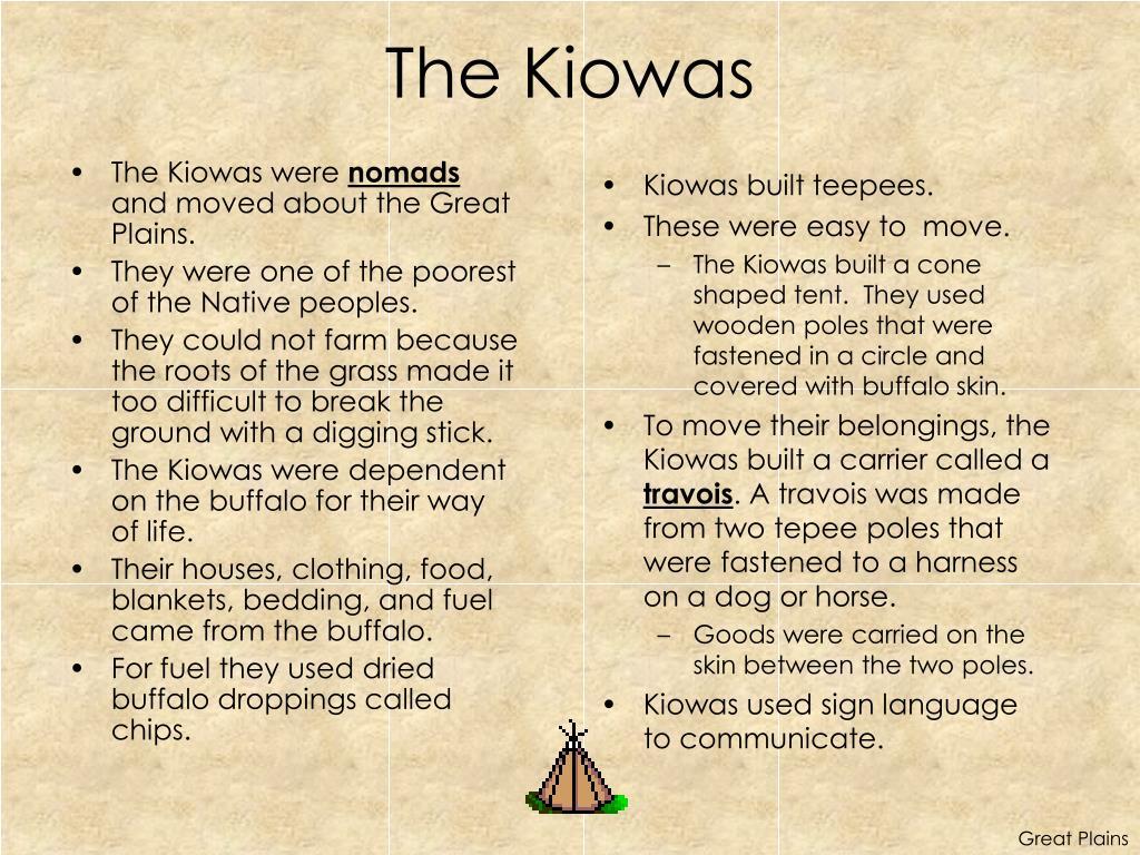 The Kiowas were