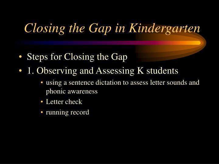 Closing the gap in kindergarten
