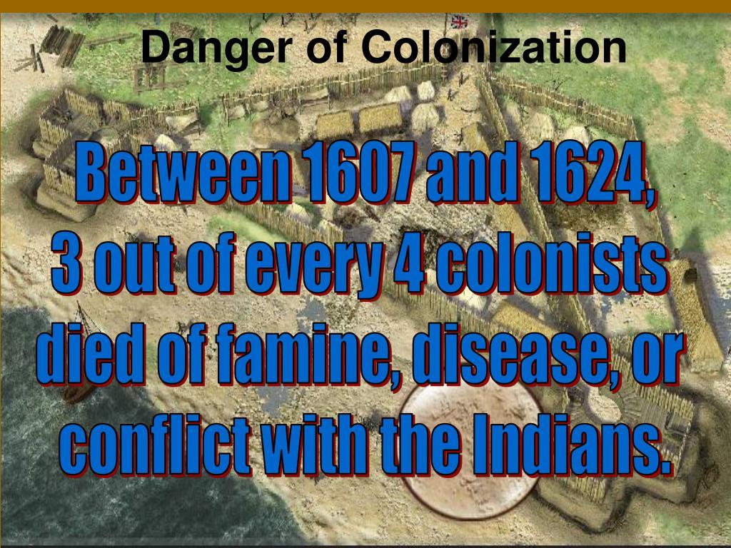 Danger of Colonization