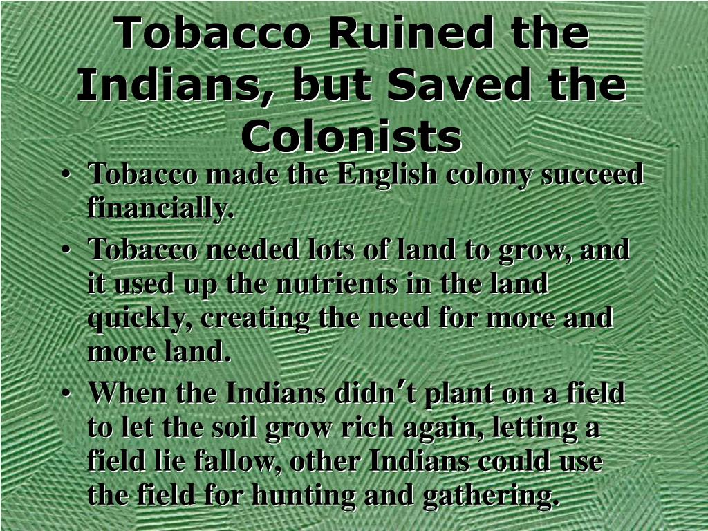 Tobacco Ruined the Indians, but Saved the Colonists