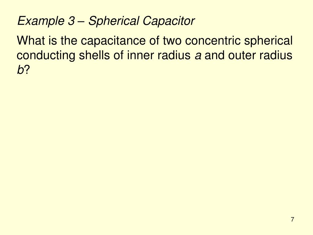 Example 3 – Spherical Capacitor