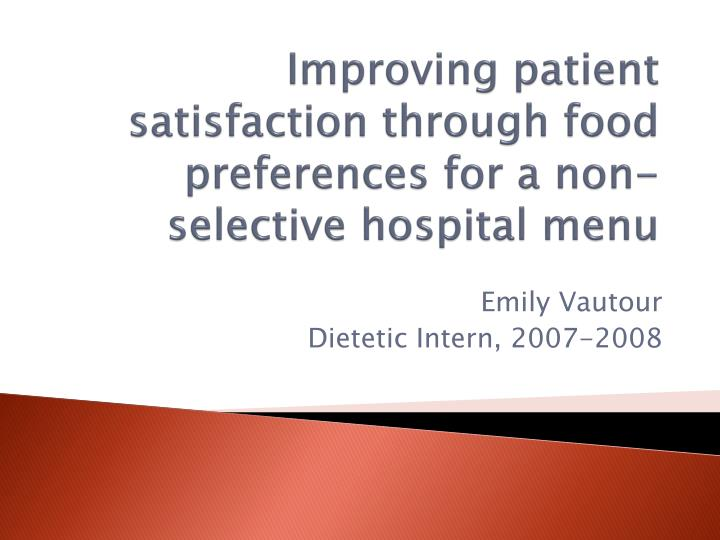 Improving patient satisfaction through food preferences for a non selective hospital menu