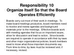 responsibility 10 organize itself so that the board operates efficiently