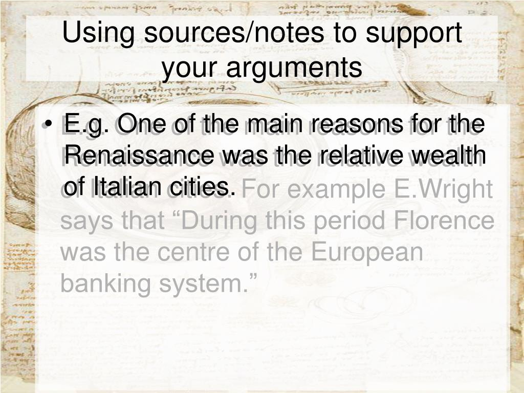 Using sources/notes to support your arguments