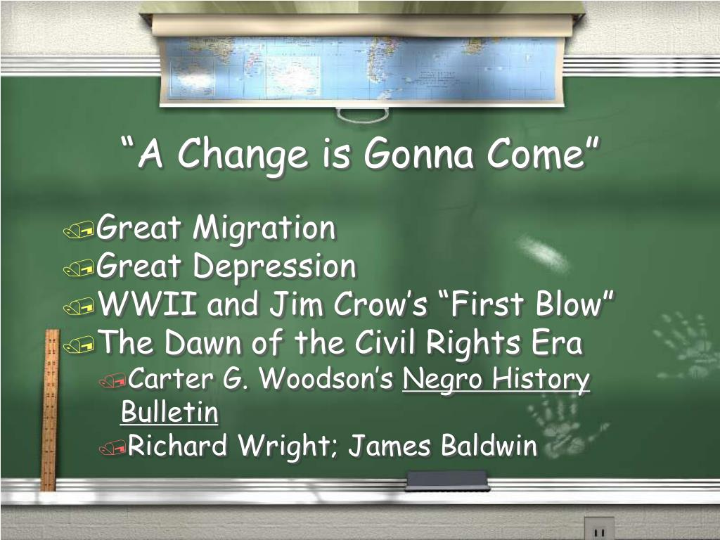 """A Change is Gonna Come"""