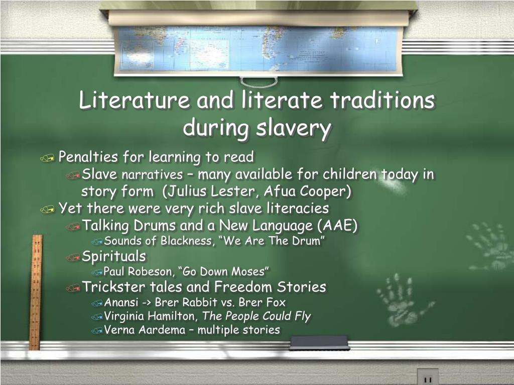 Literature and literate traditions during slavery