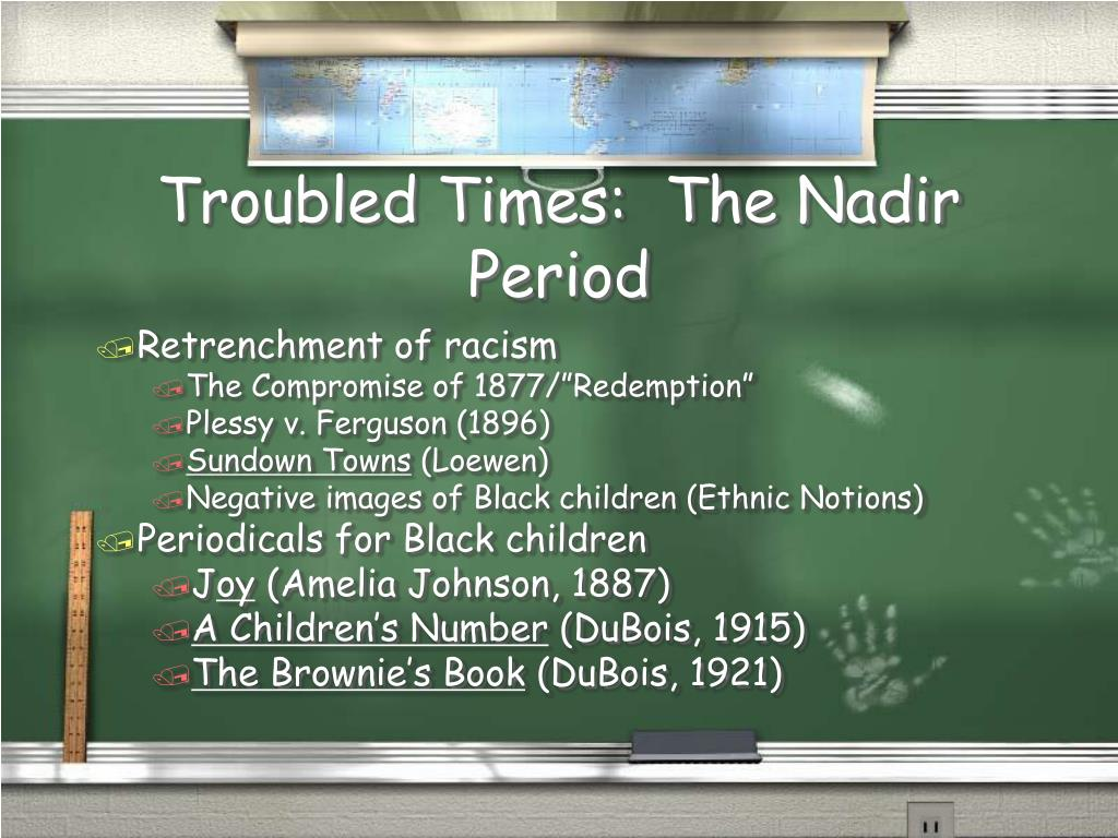 Troubled Times:  The Nadir Period