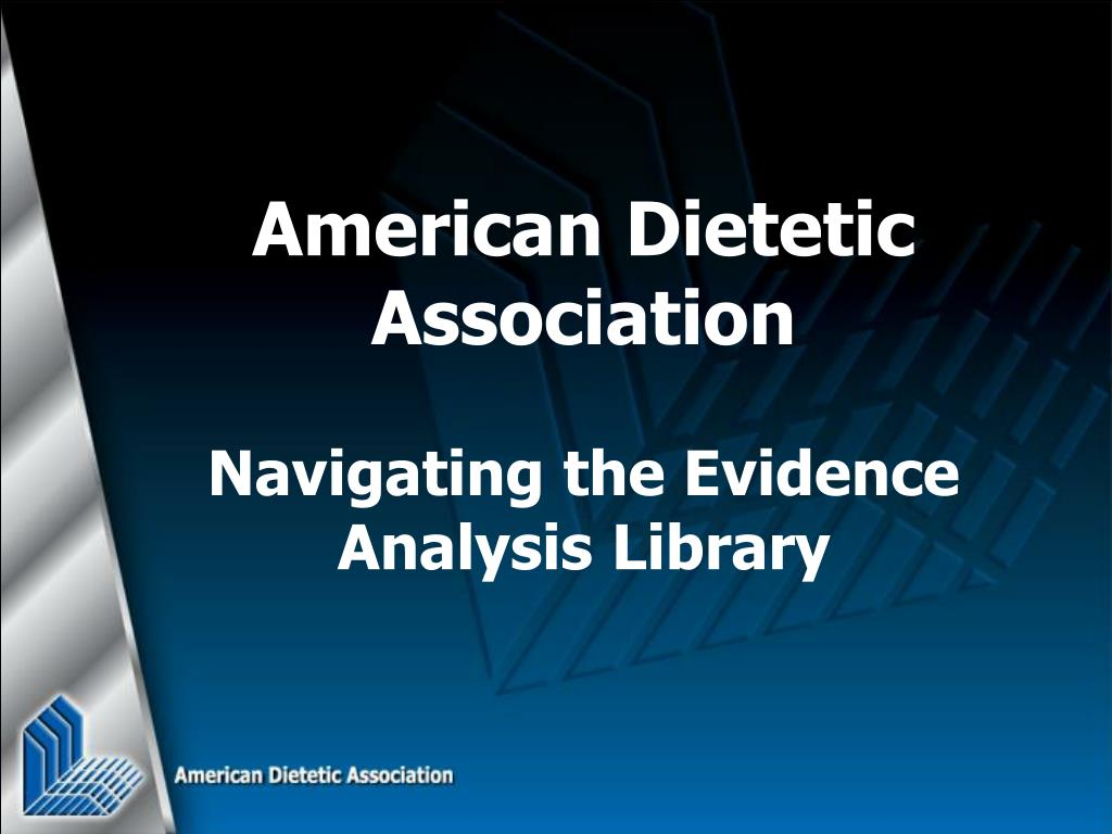 american dietetic association navigating the evidence analysis library l.