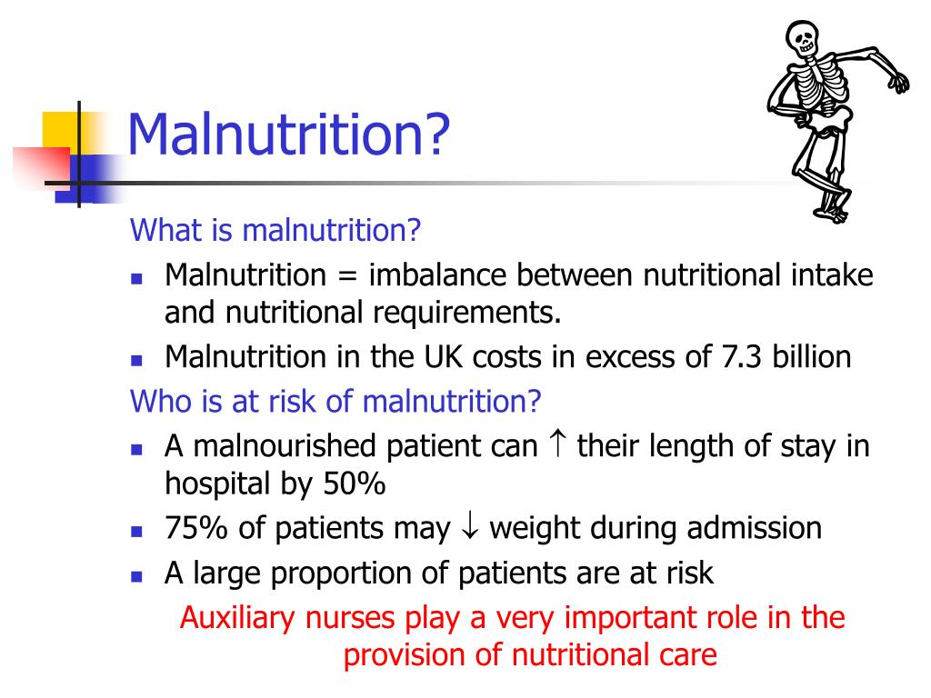 Malnutrition?
