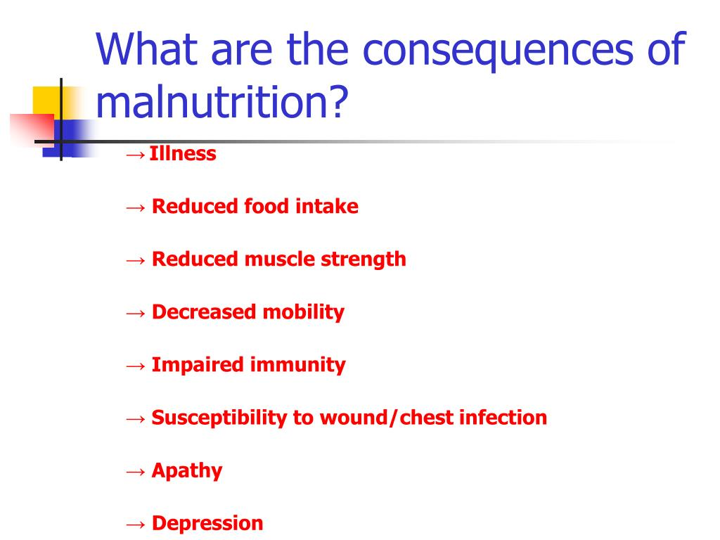 What are the consequences of malnutrition?
