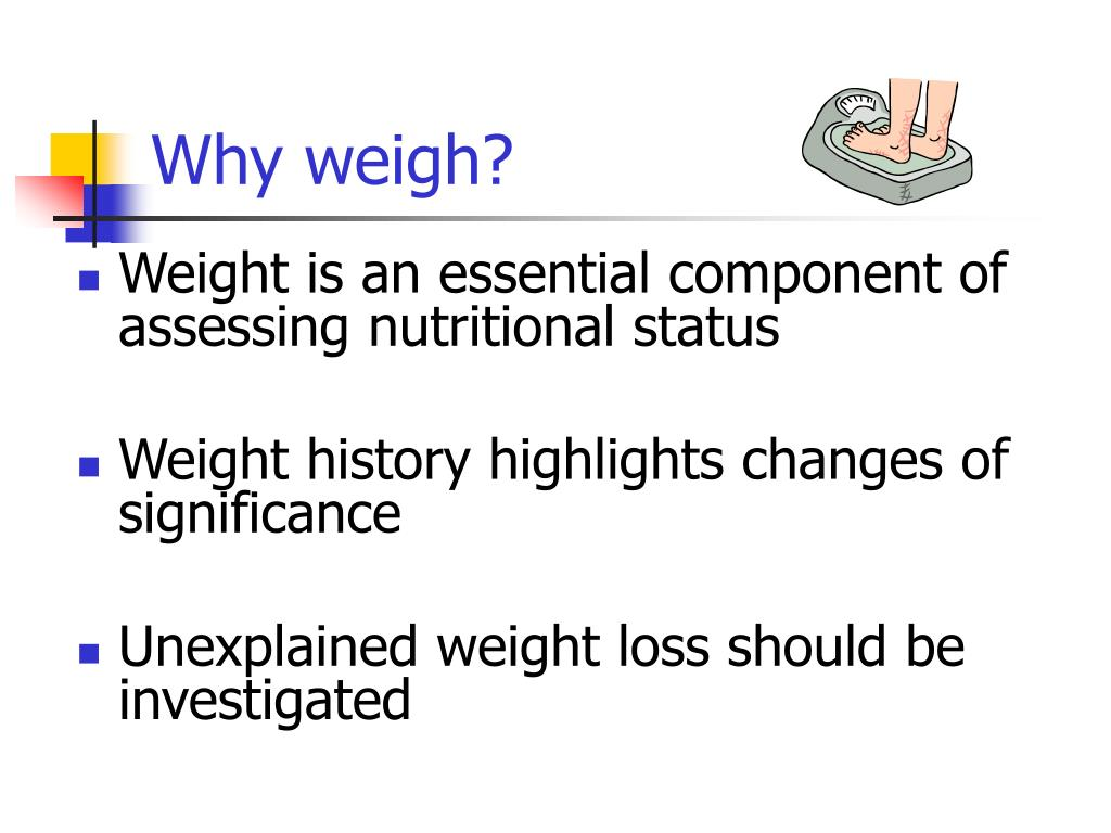 Why weigh?