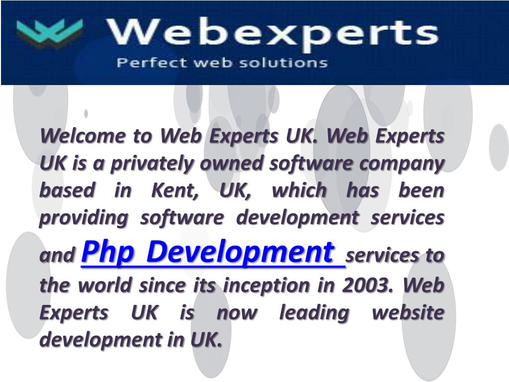 Welcome to Web Experts UK. Web Experts UK is a privately owned software company based in Kent, UK, which has been providing software development services and