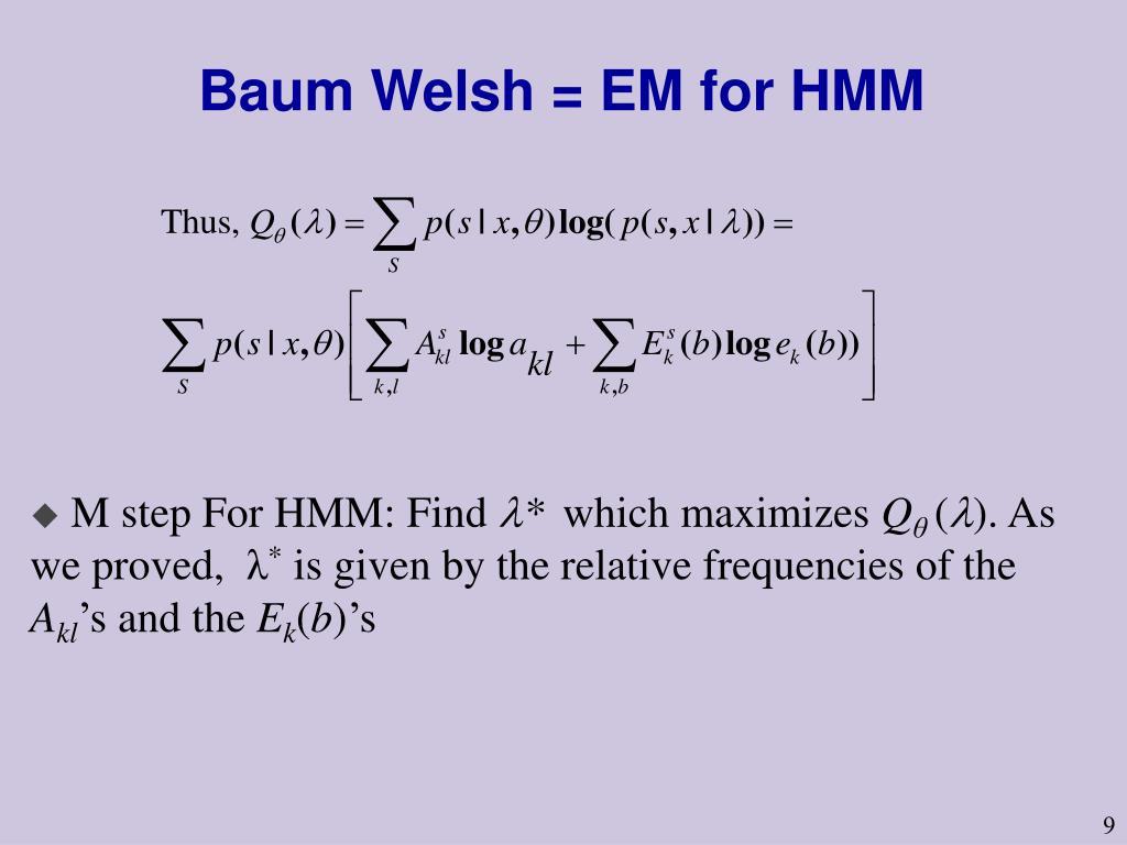 Baum Welsh = EM for HMM