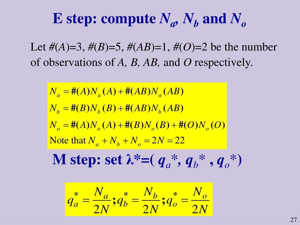 E step: compute