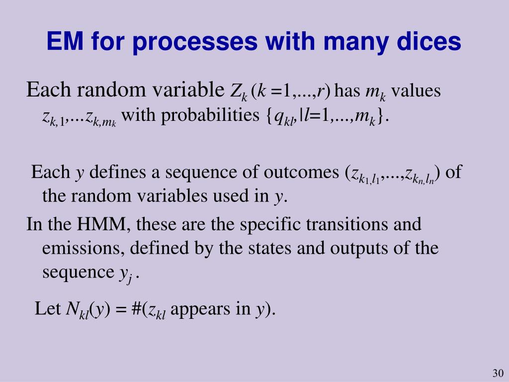 EM for processes with many dices