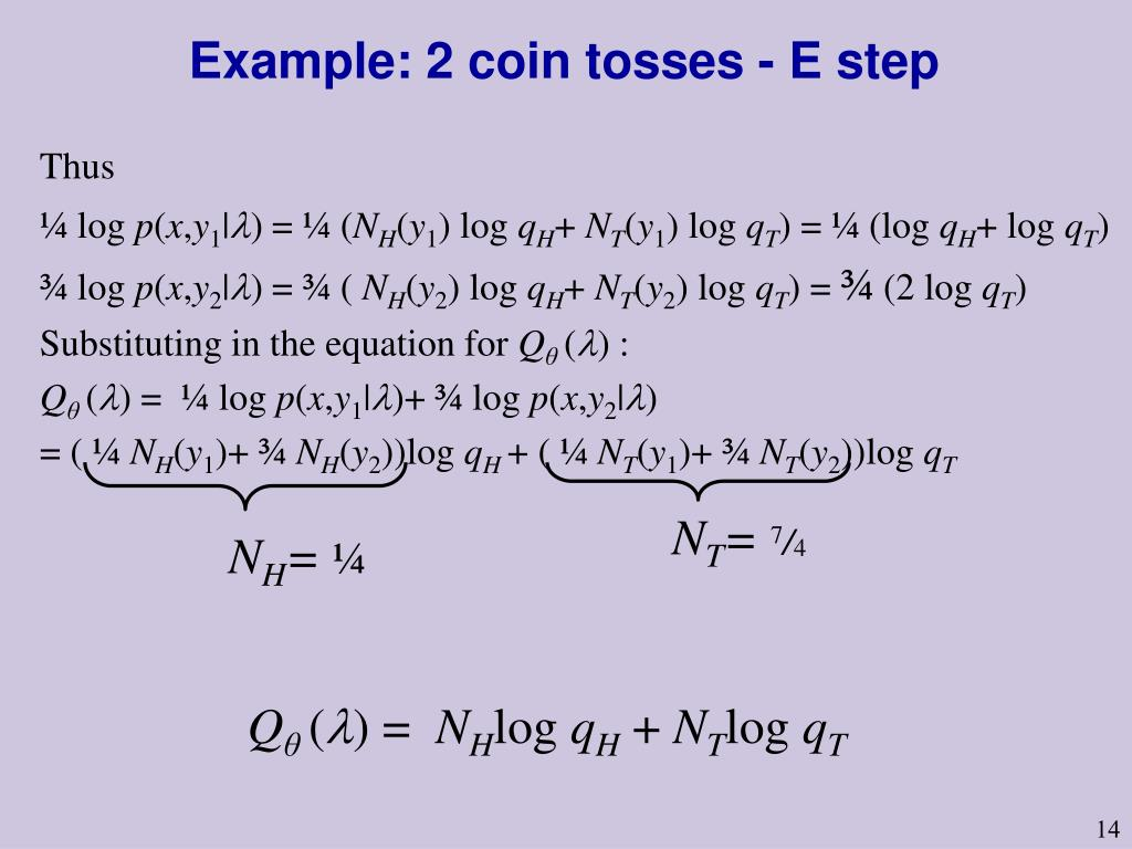 Example: 2 coin tosses - E step