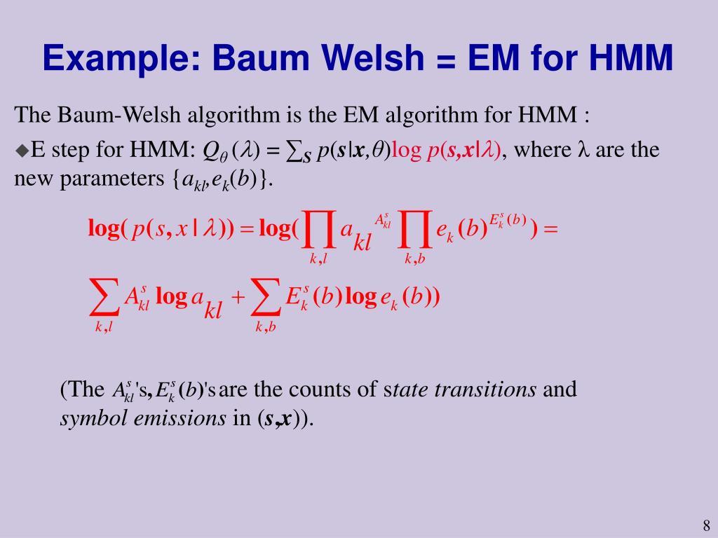 Example: Baum Welsh = EM for HMM