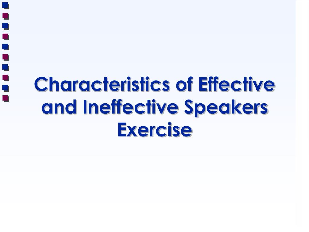 Characteristics of Effective and Ineffective Speakers Exercise