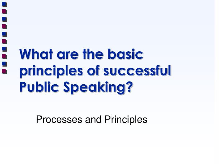 What are the basic principles of successful public speaking