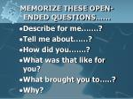 memorize these open ended questions