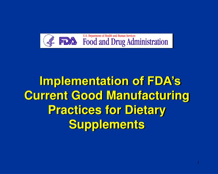 implementation of fda s current good manufacturing practices for dietary supplements n.