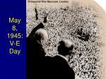 may 8 1945 v e day