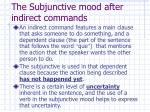 the subjunctive mood after indirect commands