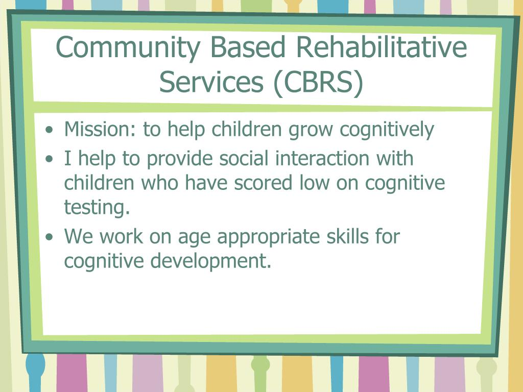 Community Based Rehabilitative Services (CBRS)