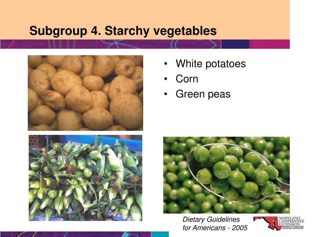 Subgroup 4. Starchy vegetables
