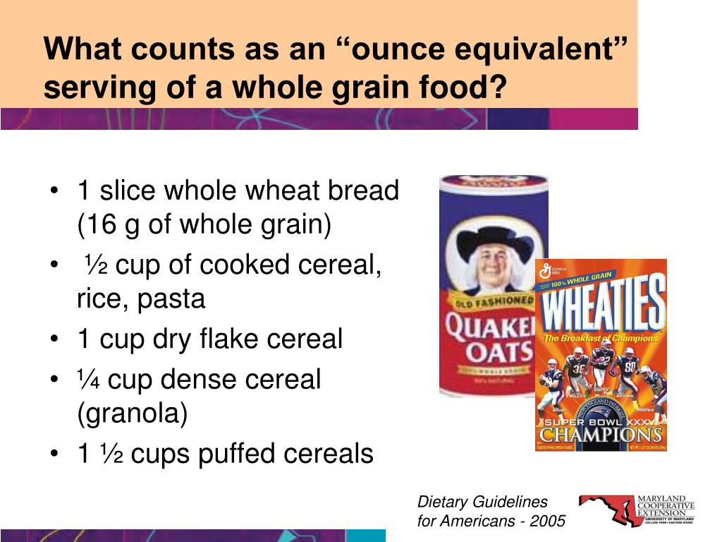 """What counts as an """"ounce equivalent""""  serving of a whole grain food?"""