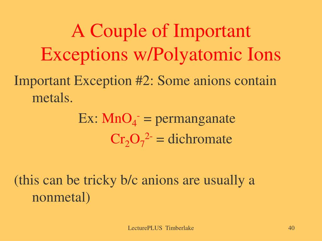 A Couple of Important Exceptions w/Polyatomic Ions