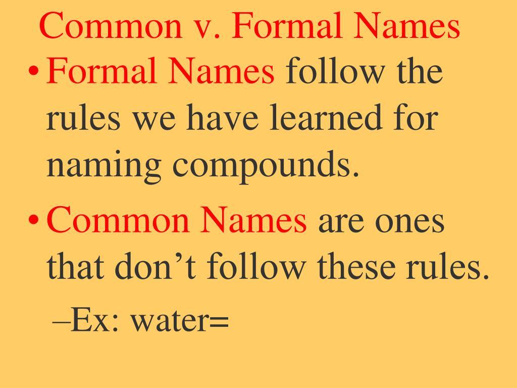 Common v. Formal Names