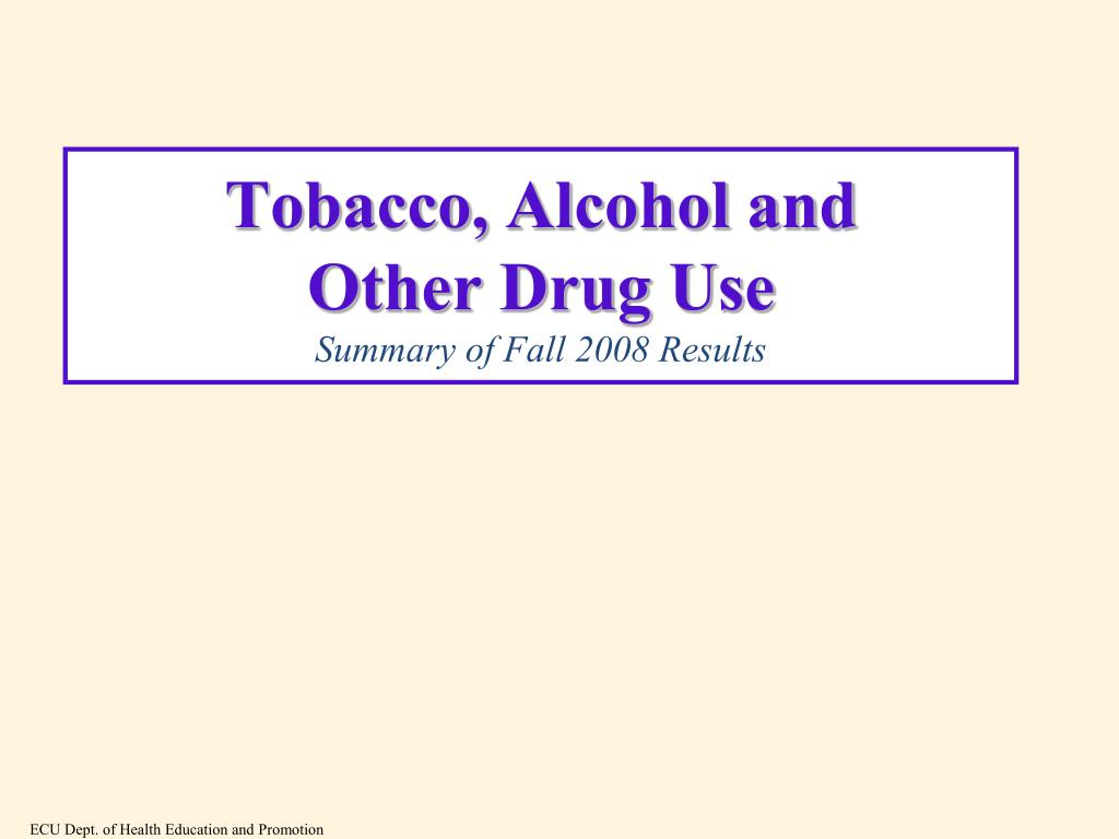 Tobacco, Alcohol and