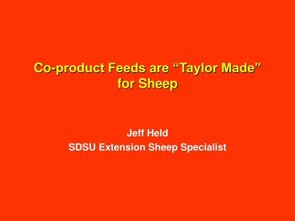 co product feeds are taylor made for sheep l.
