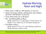 hydrate morning noon and night