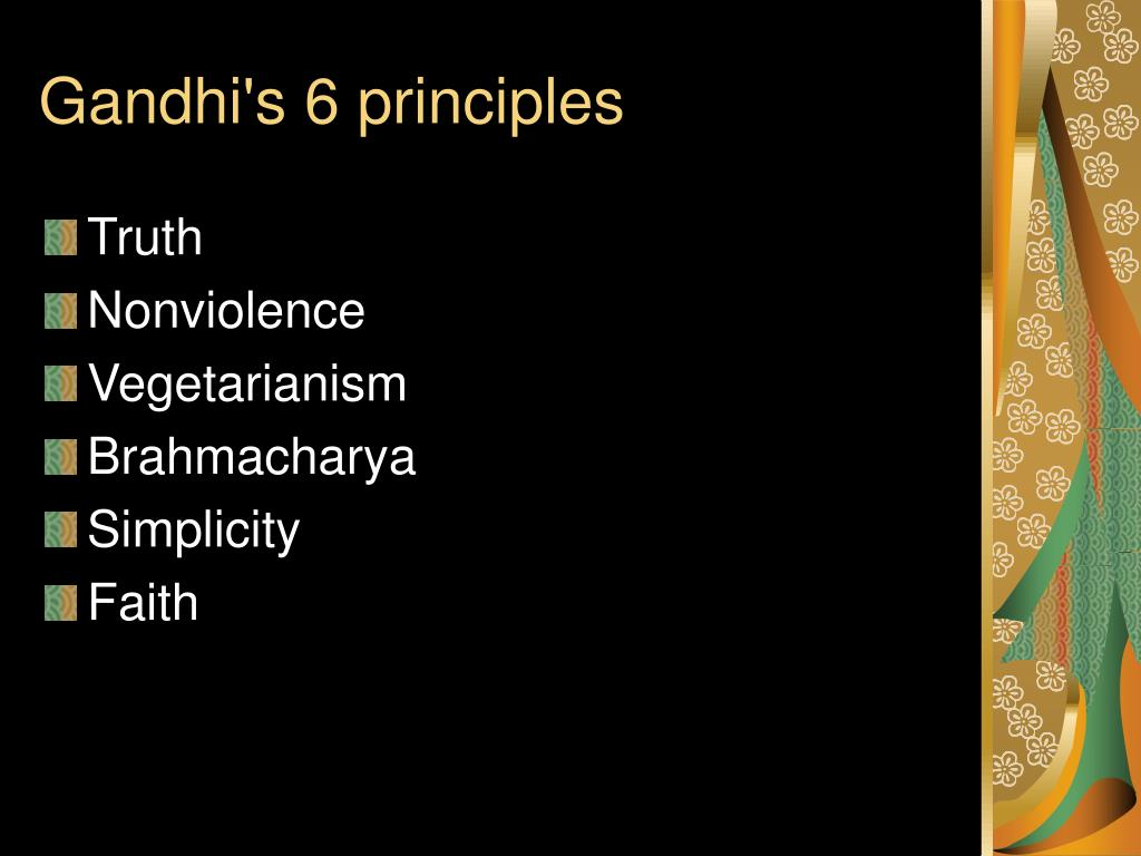 Gandhi's 6 principles