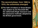 the second phase from 1906 to 1919 the extremists emerged