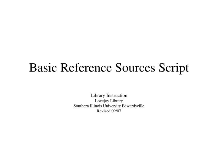 basic reference sources script n.
