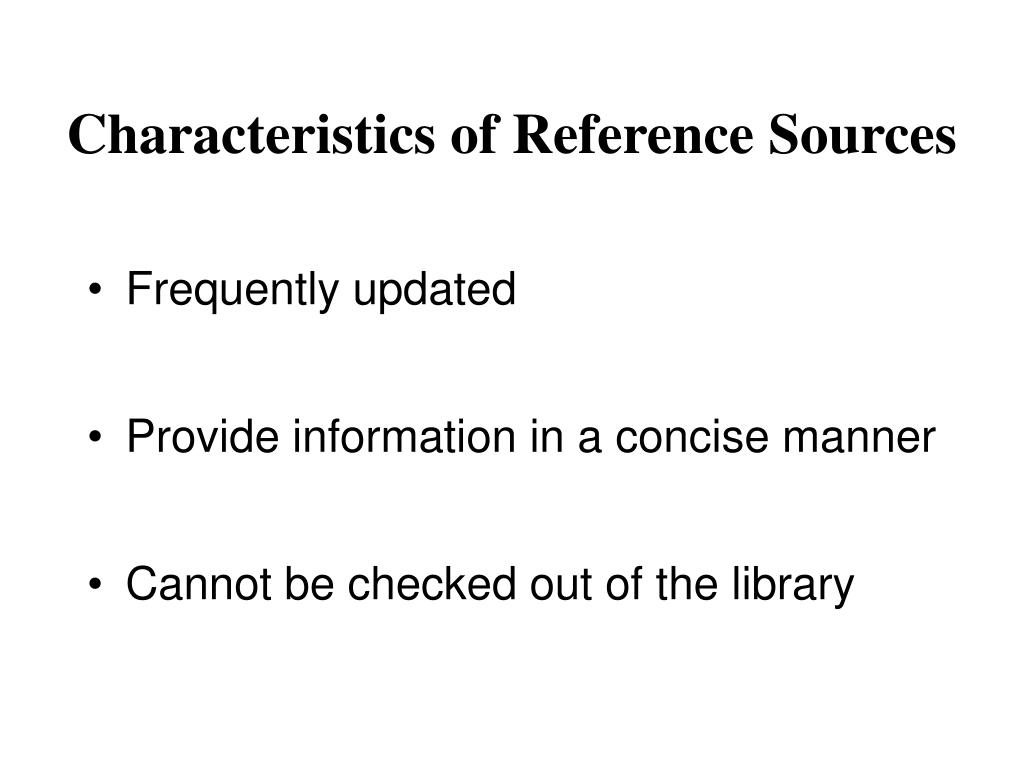 Characteristics of Reference Sources