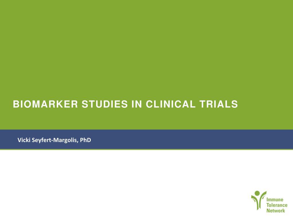 BIOMARKER STUDIES IN CLINICAL TRIALS