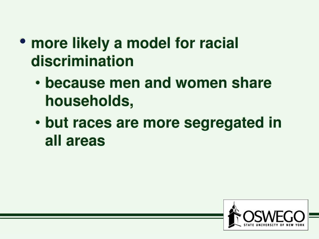 more likely a model for racial discrimination