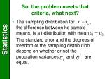so the problem meets that criteria what next