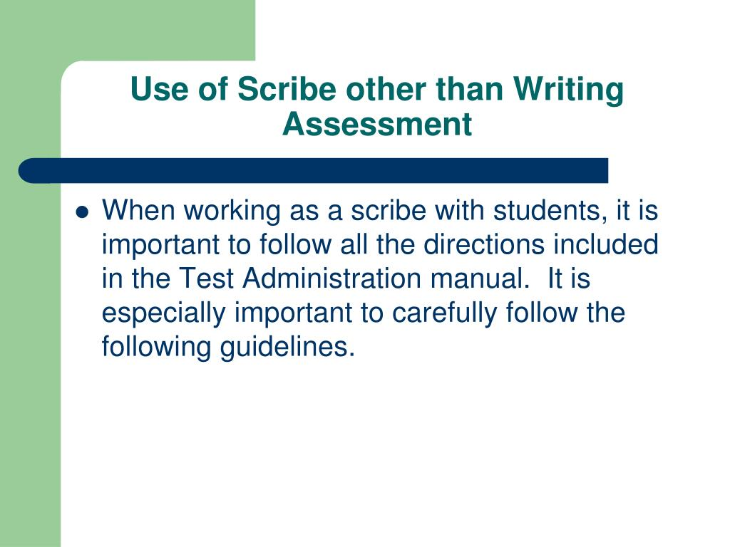 Use of Scribe other than Writing Assessment
