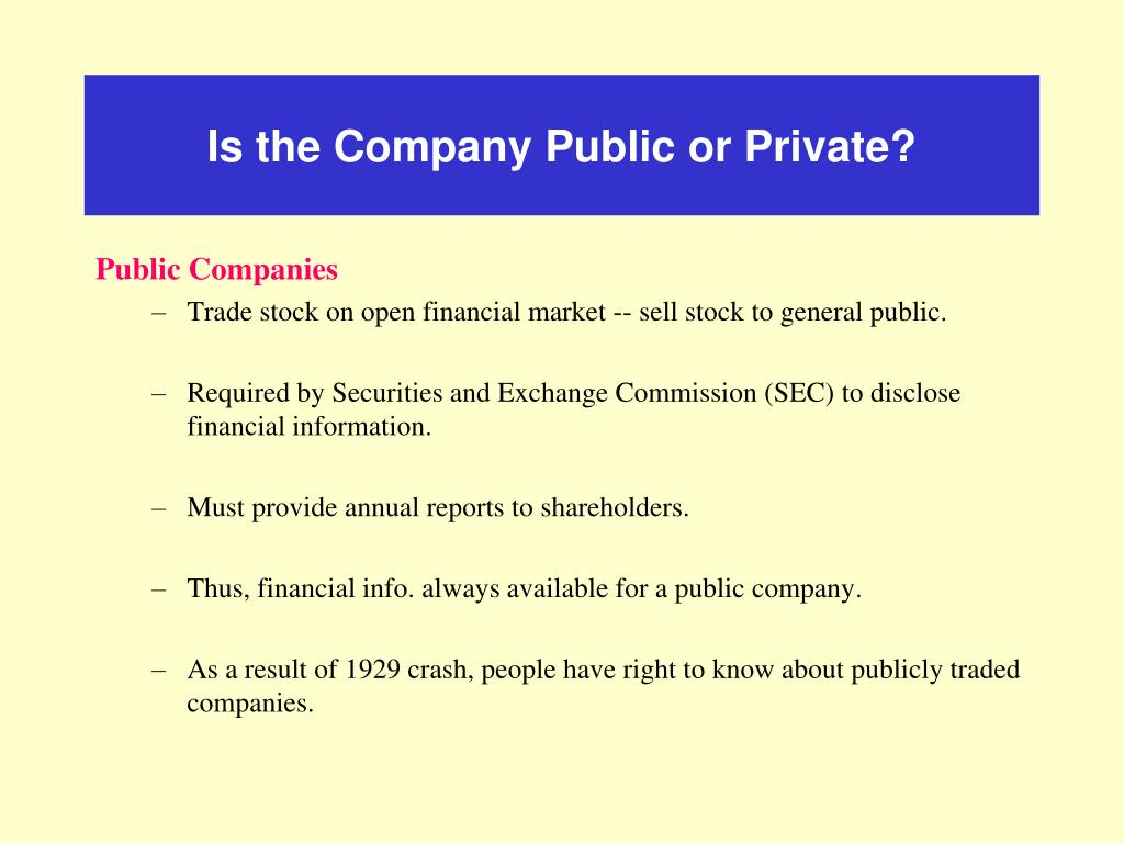 Is the Company Public or Private?