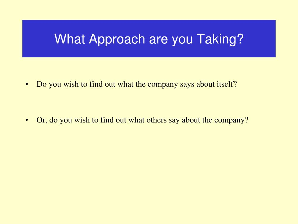 What Approach are you Taking?