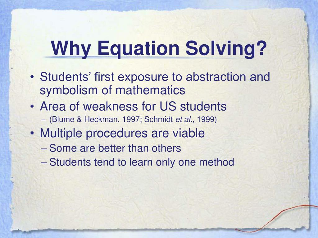 Why Equation Solving?